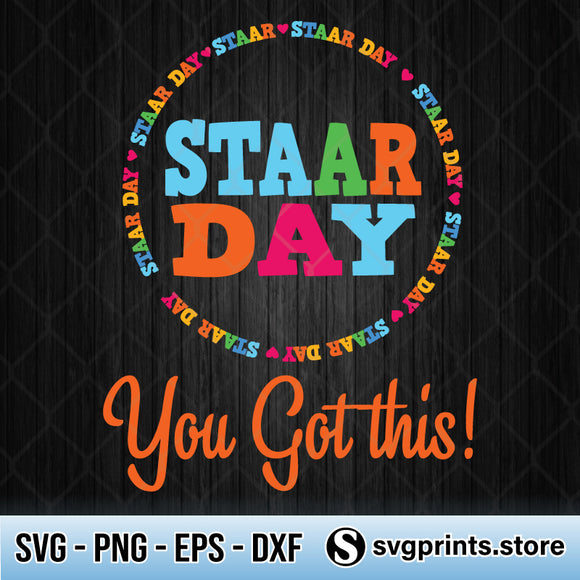 Staar Day You Got This SVG, Staar Teacher Gift SVG PNG DXF EPS-SVGPrints