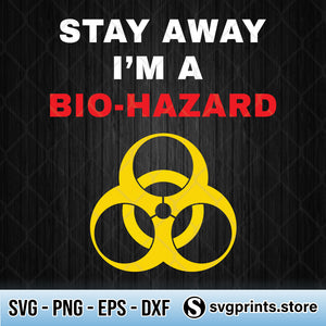Stay Away I'm A Bio Hazard SVG PNG Clipart Silhouette-SVGPrints