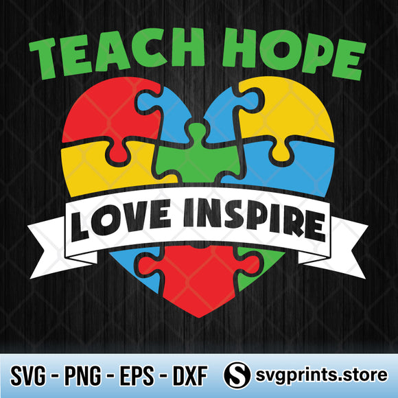 Teach Love Hope Inspire SVG Autism Awareness SVG PNG Clipart Silhouette-SVGPrints
