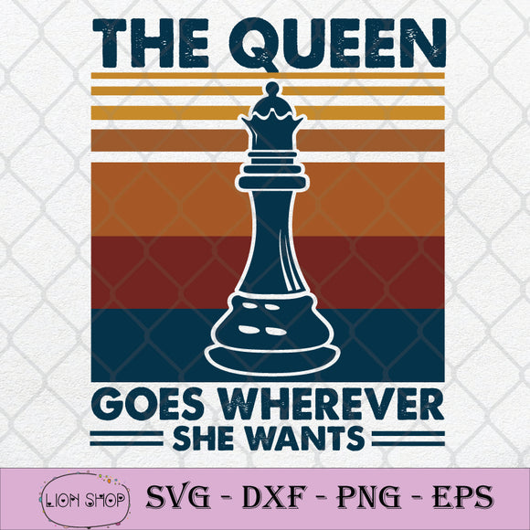 The Queen Goes Wherever She Wants SVG, Chess The Queen SVG-SVGPrints