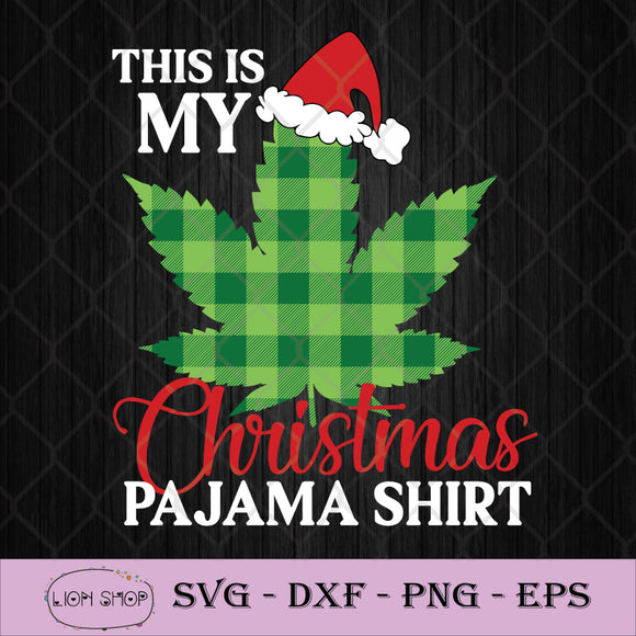 This Is My Christmas Pajama Shirt SVG, Cannabis Weed SVG-SVGPrints