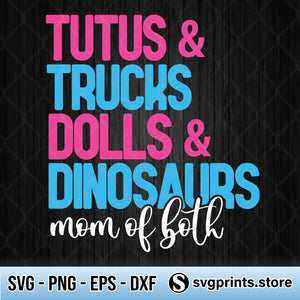 Tutus And Trucks Dolls And Dinosaurs Mom Of Both SVG PNG DXF EPS-SVGPrints