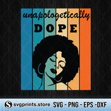 Unapologetically Dope Black Girl SVG Clipart PNG DXF EPS - SVGPrints