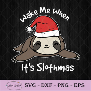 Wake Me When It's Slothmas SVG, Happy Slothmas SVG PNG DXF EPS-SVGPrints