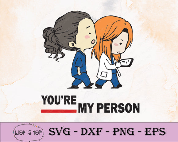 You Are My Person SVG, Nurse SVG Clipart PNG Digital Download - SVGPrints