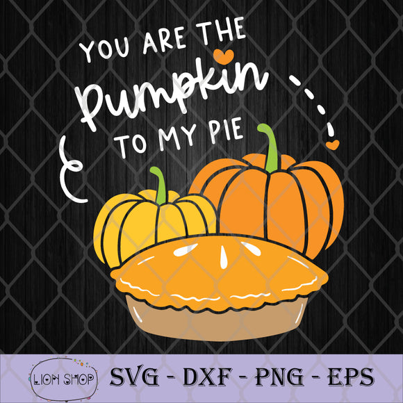 You Are The Pumpkin To My Pie SVG-SVGPrints