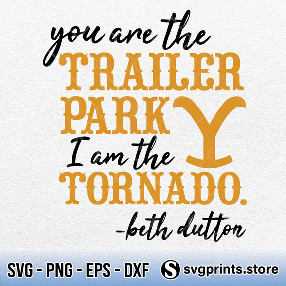 You Are The Trailer Park I Am The Tornado SVG PNG DXF EPS-SVGPrints