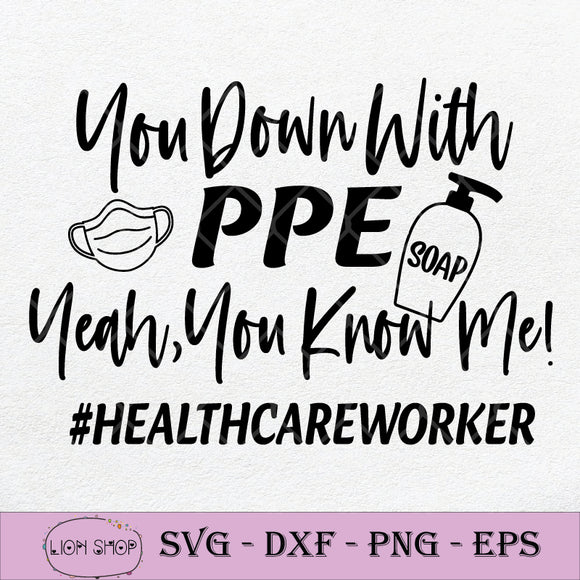 You Down With PPE Soap Yeah You Know Me SVG PNG DXF EPS-SVGPrints