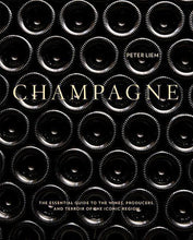 Charger l'image dans la galerie, PETER LIEM - Champagne: The Essential Guide to the Wines, Producers, and Terroirs of the Iconic Region - WINO