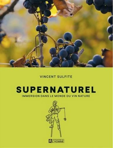 VINCENT SULFITE - Supernaturel: Immersion dans le monde du vin nature - WINO