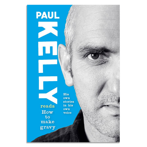 Paul Kelly How to Make Gravy Audiobook