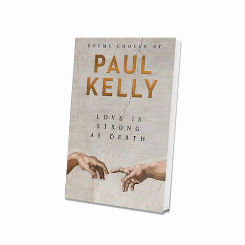 Paul Kelly Love is Strong as Death Hardback book
