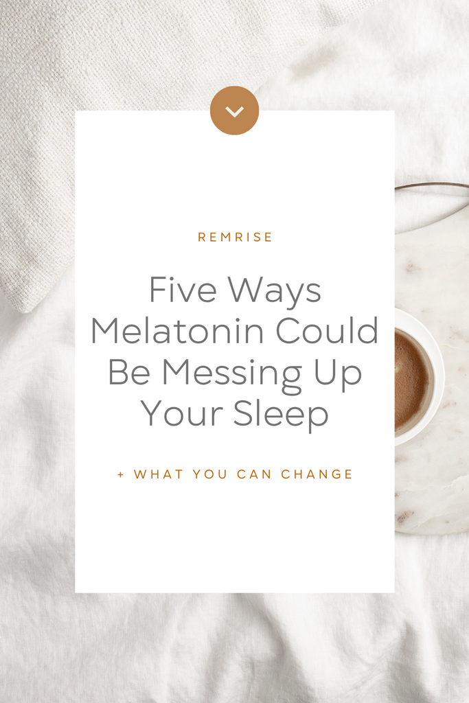 five ways melatonin could be messing up your sleep
