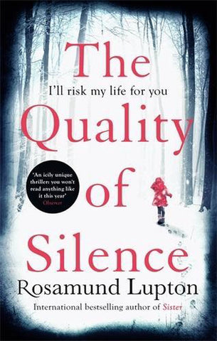 The Quality of Silence : The Richard and Judy and Sunday Times bestseller