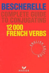 Bescherelle 12000 french verbs. Complete guide to conjugating
