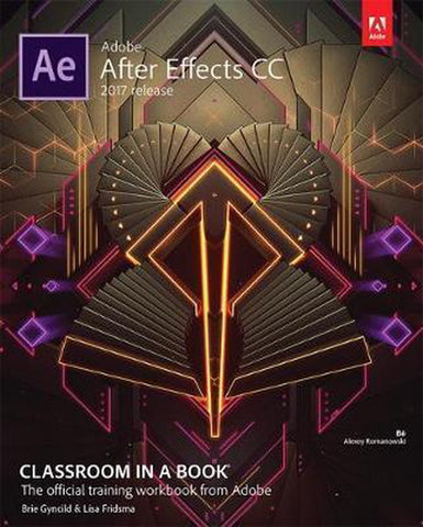 Adobe After Effects CC - 2017 Release Classroom in a Book