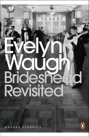 Brideshead Revisited: The SActed and Profane Memories of Captain Charles Ryder (Penguin Classics)
