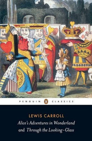 Alice's Adventures in Wonderland and Through the Looking Glass (Penguin classic)