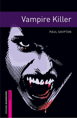 Oxford Bookworms Library Starter: Vampire Killer