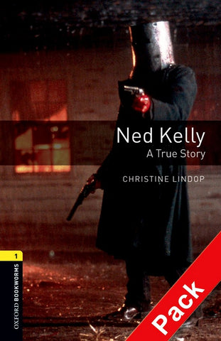 Oxford Bookworms Library 1: Ned Kelly: A True Story book + audio-cd pack