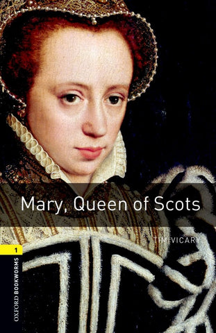 Oxford Bookworms Library 1: Mary, Queen of Scots