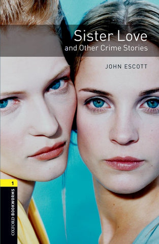 Oxford Bookworms Library 1: Sister Love and Other CrimeStories