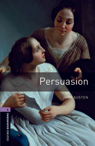 Oxford Bookworms Library 4: Persuasion