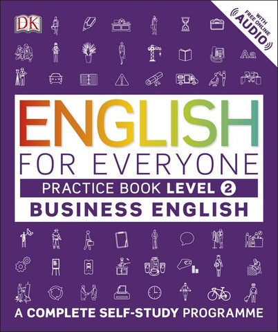 English for Everyone Business English Level 2 Practice Book A Visual Self Study Guide
