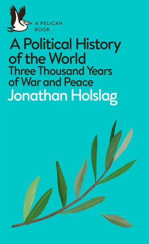 A Political History of the World : Three Thousand Years ofWar and Peace