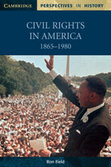 Cambridge Perspectives in History : Civil Rights in America 1865-1980
