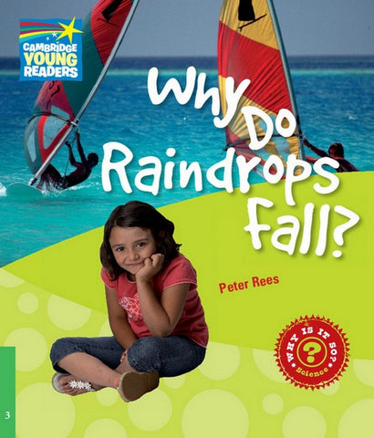 Cambridge Young Readers: Factbooks 3: Why Do Raindrops Fall?