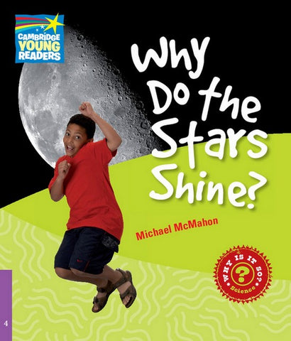 Cambridge Young Readers: Factbooks 4: Why Do the Stars Shine?