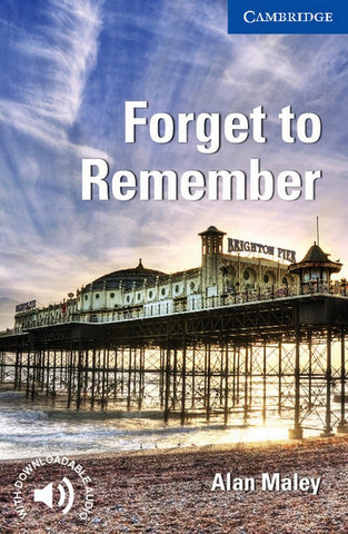 Cambridge English Readers 5: Forget to Remember