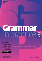 Grammar in Practice 5 - Intermediate - Upper-Intermediate