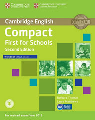 Compact First for Schools - second edition workbook without answers + audio-cd