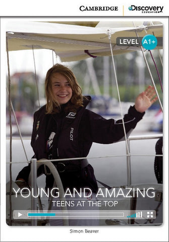Cambridge Discovery Readers A1+: Young and Amazing: Teens at the Top book + online access