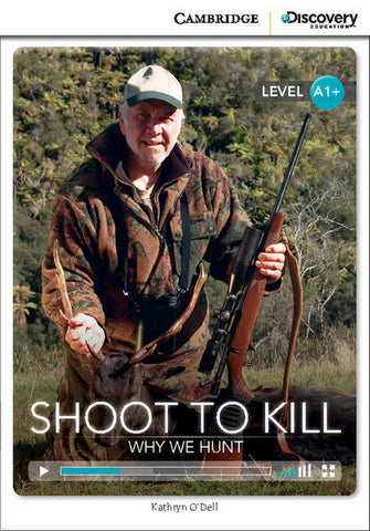Cambridge Discovery Readers A1+: Shoot to Kill: Why We Hunt book + online access