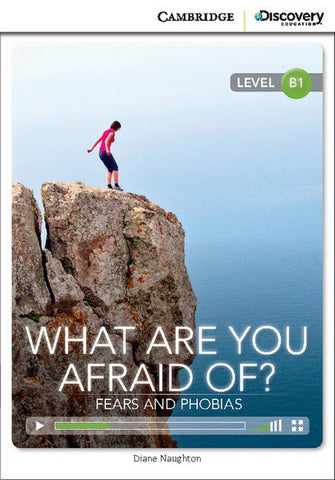 Cambridge Discovery Readers B1: What are You Afraid of? Fears and Phobias book + online access