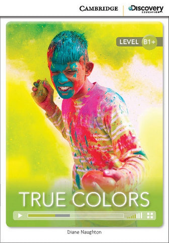 Cambridge Discovery Readers B1+: True Colors book + online access