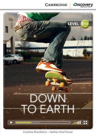 Cambridge Discovery Readers B1+: Down to Earth book + online access