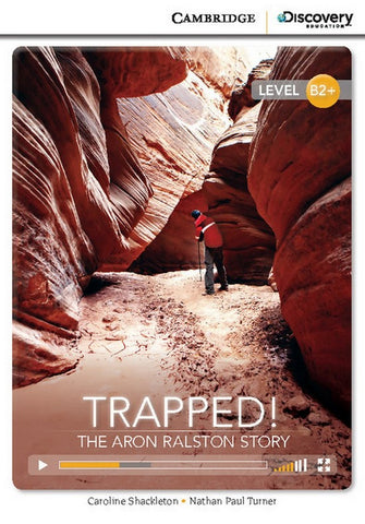 Cambridge Discovery Readers B2+: Trapped! The Aron Ralston Story book + online access