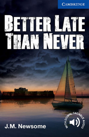 Cambridge English Readers 5: Better Late Than Never