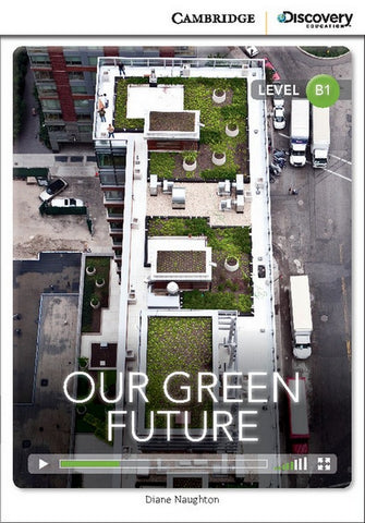 Cambridge Discovery Readers B1: Our Green Future book + online access