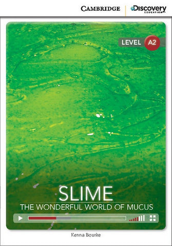 Cambridge Discovery Readers A2: Slime: the Wonderful World of Mucus book + online access