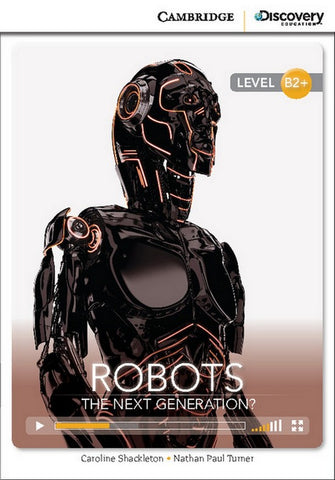 Cambridge Discovery Readers B2+: Robots: The Next Generation? book + online access