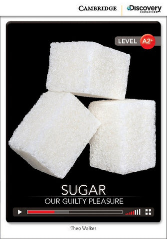 Cambridge Discovery Readers A2+: Sugar: Our Guilty Pleasure book + online access
