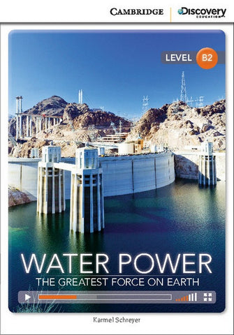Cambridge Discovery Readers B2: Water Power: The Greatest Force on Earth book + online access