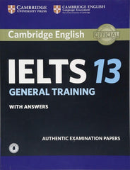 Cambridge IELTS 13 General Training Student's book + answers + audio