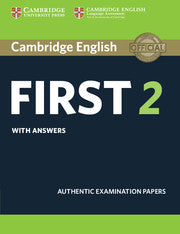 Cambridge English First 2 Student's Book with Answers : Authentic Examination Papers