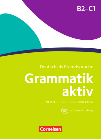 Grammatik aktiv B2-C1 Übungsgrammatik mit Audio-Download
